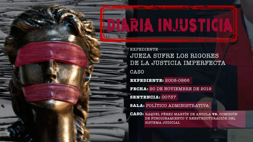 Diaria Injusticia 2020-Jueza sufre los rigores de la justicia imperfecta
