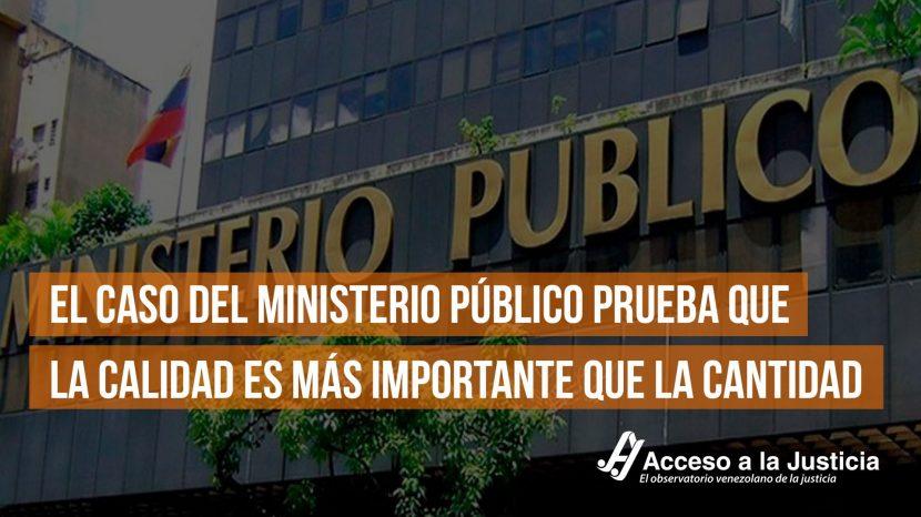 El caso del Ministerio Público prueba que la calidad es más importante que la cantidad