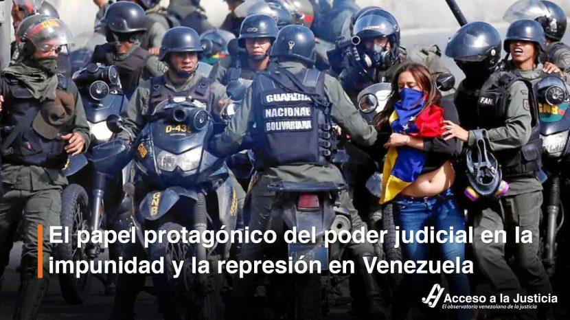 El papel protagónico del poder judicial en la impunidad y la represión en Venezuela