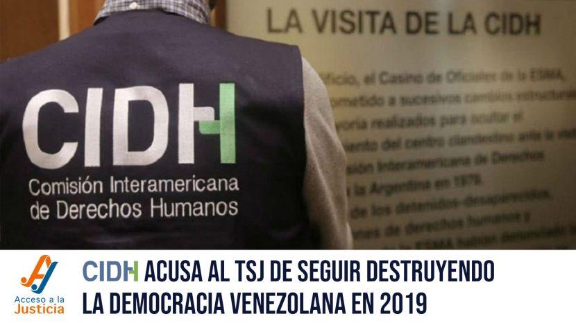 La CIDH acusó al TSJ de seguir destruyendo la democracia venezolana a lo largo de 2019
