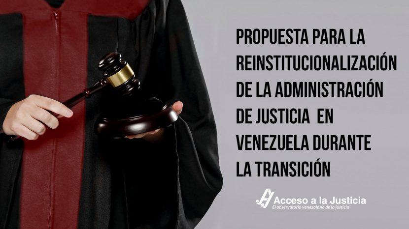 Propuesta para la reinstitucionalización de la administración de justicia durante la transición-1